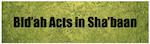 bidah-acts-in-shabaan