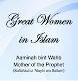 Great Women in Islam thumbnail_Aaminah bint Wahb