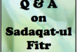 Q & A on Sadaqat-ul Fitr