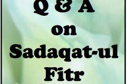 Q & A on Sadaqat-ul Fitr