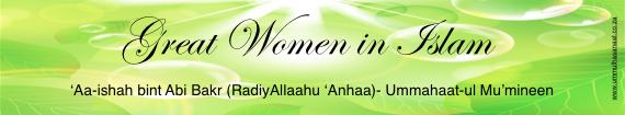 Great Women in Islam Aaishah RA